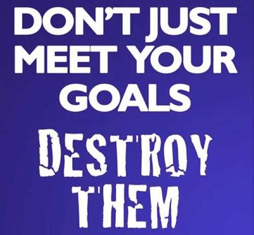 Destroy-Your-Goals